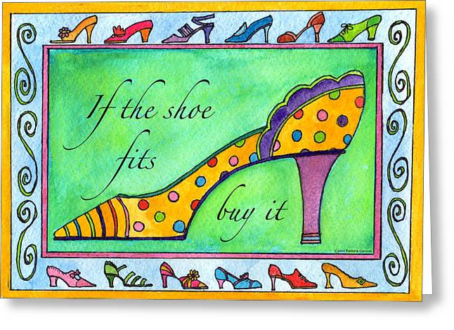 If The Shoe Fits Buy It Greeting Card by Pamela  Corwin