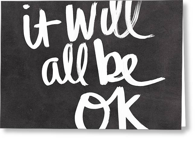 It Will All Be Ok Greeting Card by Linda Woods