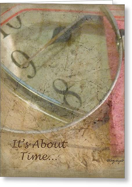 Its About Time Greeting Card by Cindy Wright