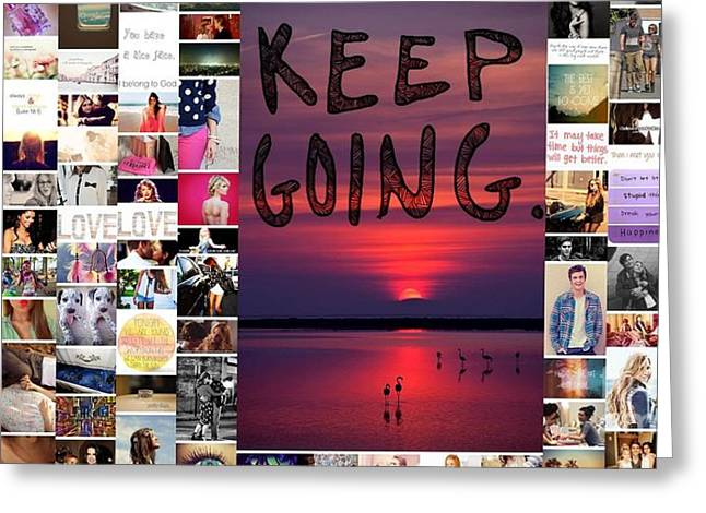 Just Keep Going Greeting Card by Holley Jacobs