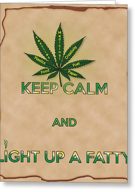 Keep Calm And Light Up A Fatty Greeting Card