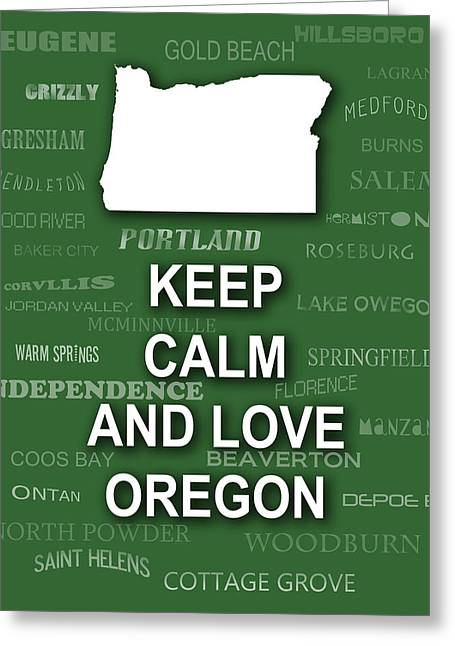Keep Calm And Love Oregon State Map City Typography Greeting Card by Keith Webber Jr