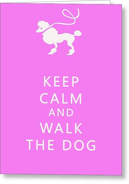 Keep Calm And Walk The Dog Greeting Card