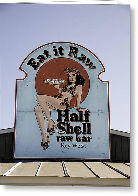 Key West Eat It Raw  Greeting Card