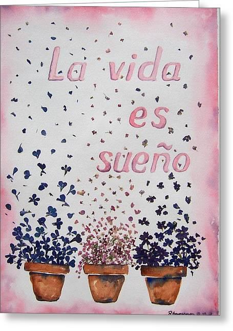 La Vida Es Sueno Greeting Card by Regina Ammerman