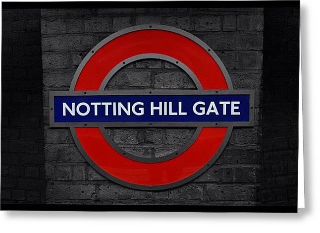 #london #nottinghillgate #underground Greeting Card