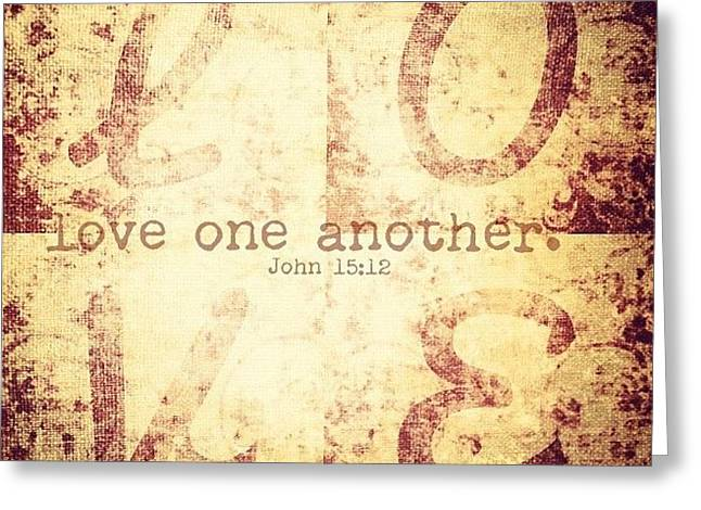 Love One Another. John 15:12💗 Greeting Card