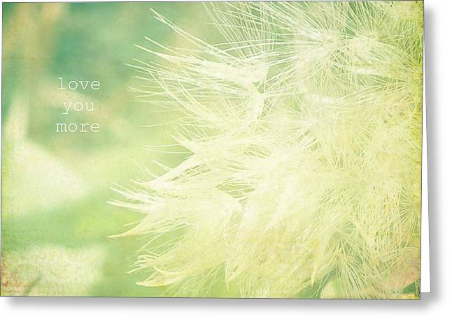 Greeting Card featuring the photograph Love You More  by Robin Dickinson