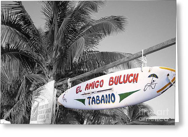 Mahahual Mexico Surfboard Sign Color Splash Black And White Greeting Card by Shawn O'Brien