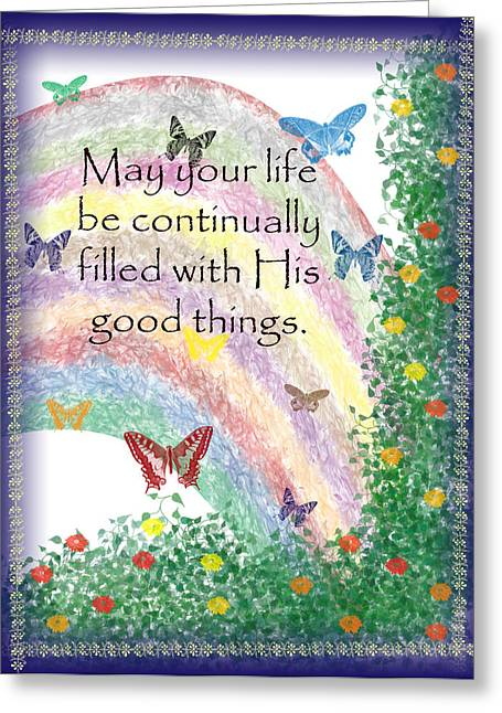 May Your Life Be Filled Greeting Card by Christopher Gaston