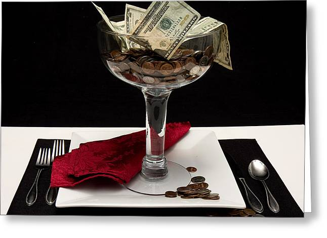 Money Is Served Greeting Card by Trudy Wilkerson