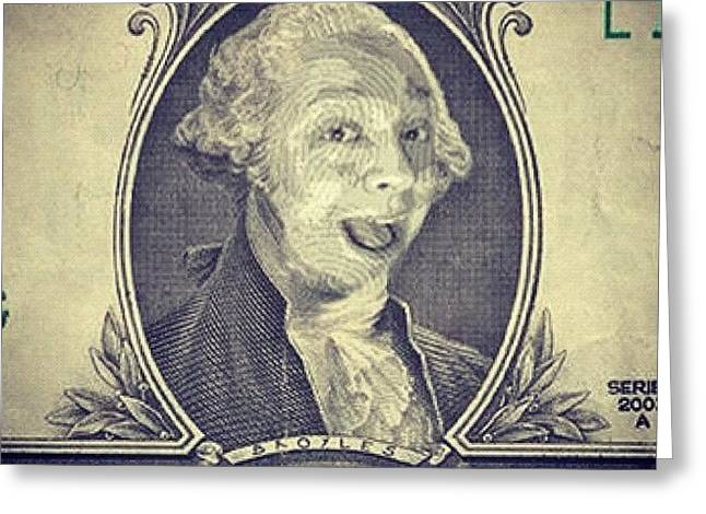 My Face On The Dollar Bill. #money Greeting Card