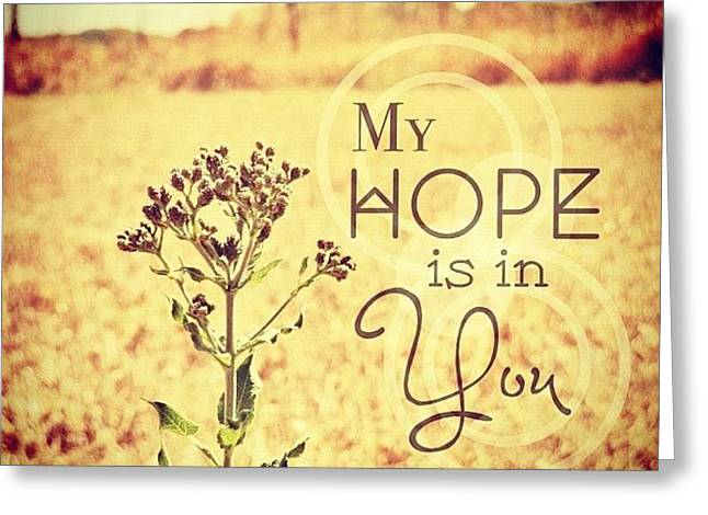 My Hope Is In You. Psalm 39:7💜 Greeting Card