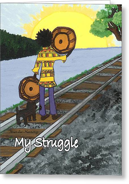 My Struggle Greeting Card by Karen-Lee