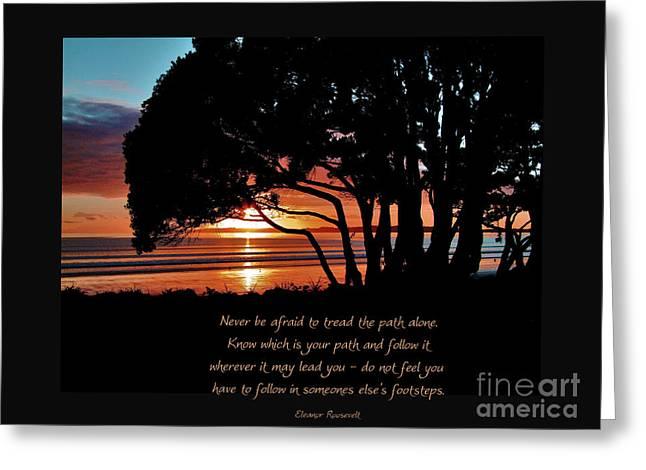 Never Be Afraid....... Greeting Card by Karen Lewis
