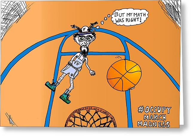 Occupy March Madness Cartoon Greeting Card by Yasha Harari