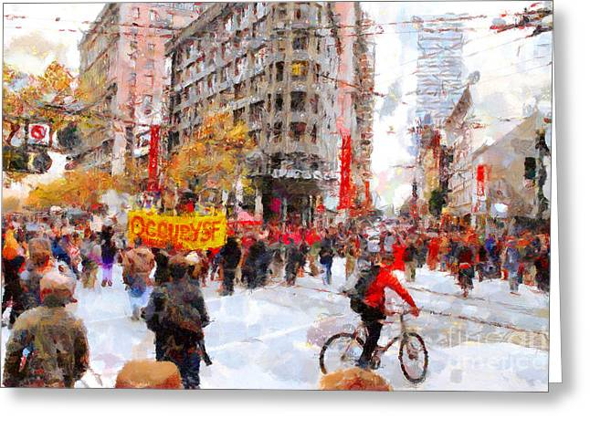 Occupy Sf Market Street . 7d9733 Greeting Card by Wingsdomain Art and Photography