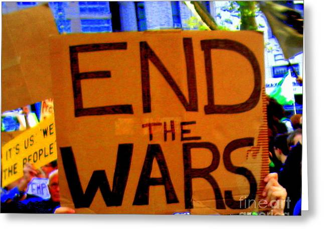 Occupy Wall Street End The Wars Greeting Card