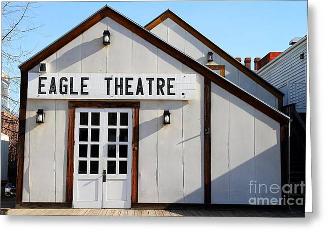 Old Sacramento California . Eagle Theatre . 7d11490 Greeting Card by Wingsdomain Art and Photography