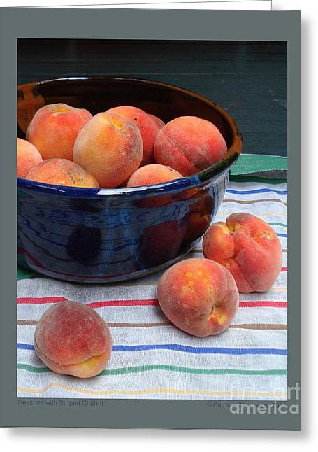 Peaches With Striped Cloth-ii Greeting Card by Patricia Overmoyer