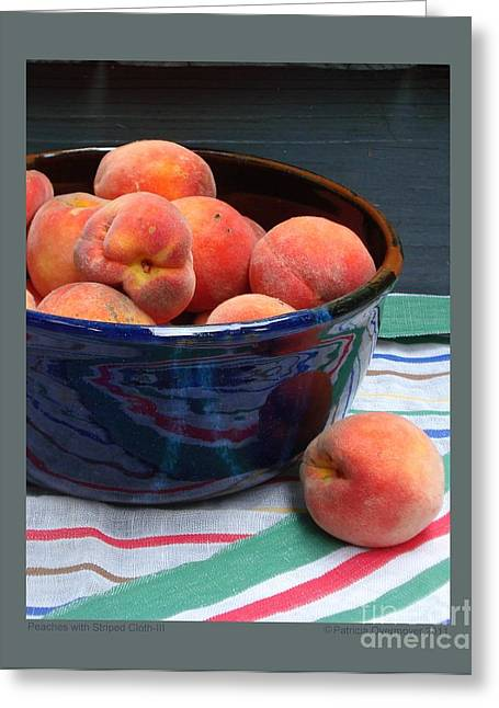 Peaches With Striped Cloth-iii Greeting Card by Patricia Overmoyer