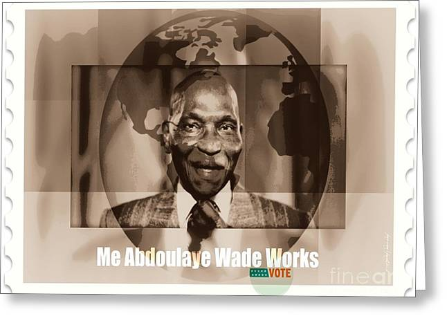 President Wade - Servant Of Senegal  Greeting Card by Fania Simon