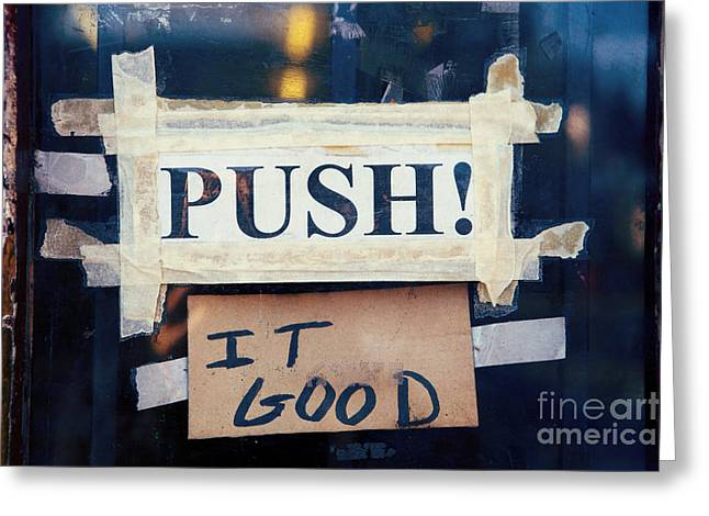 Push It Good Greeting Card by Kim Fearheiley
