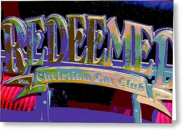 Redeemed Car Club Greeting Card by Chuck Re