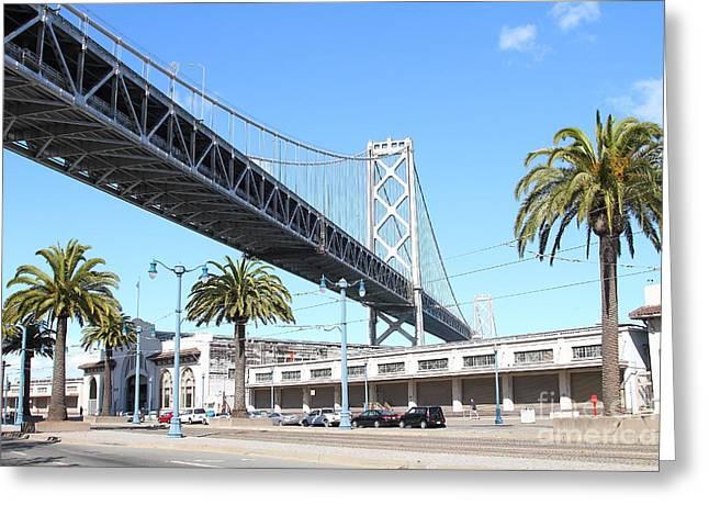 San Francisco Bay Bridge At The Embarcadero . 7d7735 Greeting Card by Wingsdomain Art and Photography