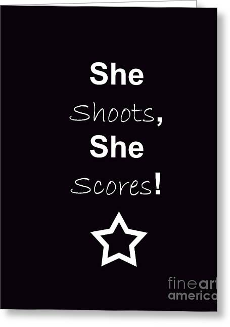 She Shoots She Scores Greeting Card by Traci Cottingham