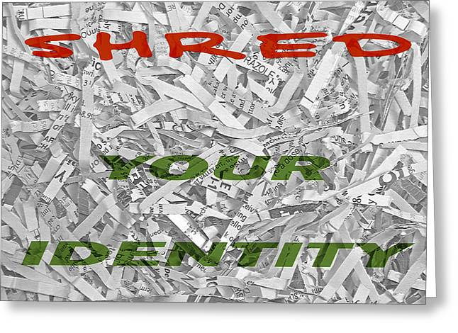 Shred Your Identity Greeting Card by Steve Ohlsen