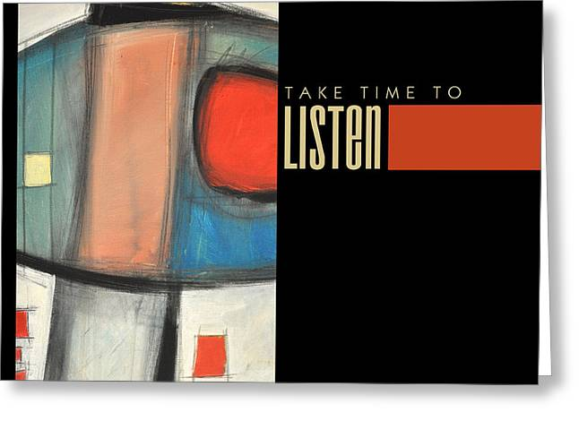 Take Time To Listen Poster Greeting Card by Tim Nyberg