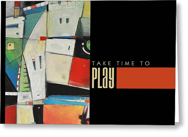 Take Time To Play Poster Greeting Card by Tim Nyberg