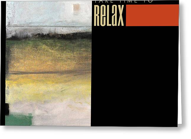 Take Time To Relax Poster Greeting Card by Tim Nyberg
