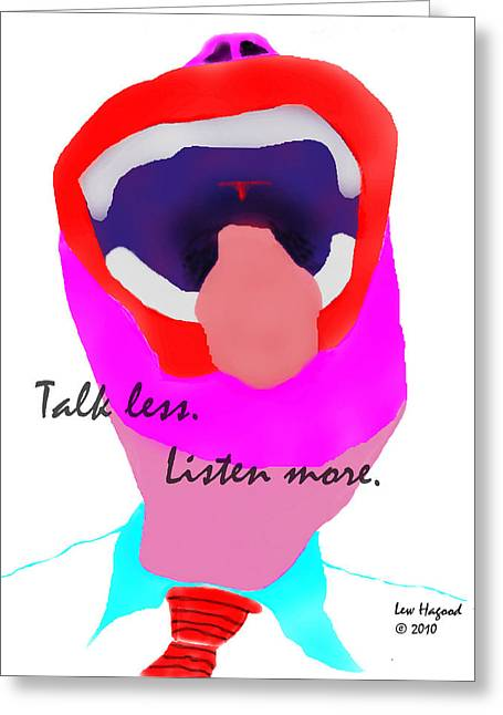 Talk Less Listen More Greeting Card