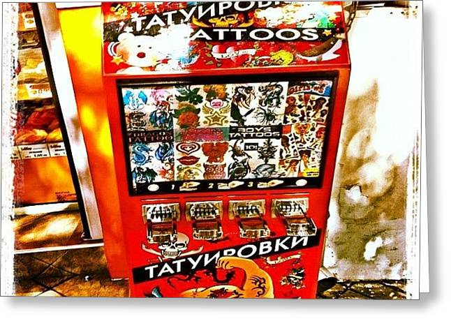 Tattoo Vending Machine. #varna #tattoo Greeting Card by Richard Randall