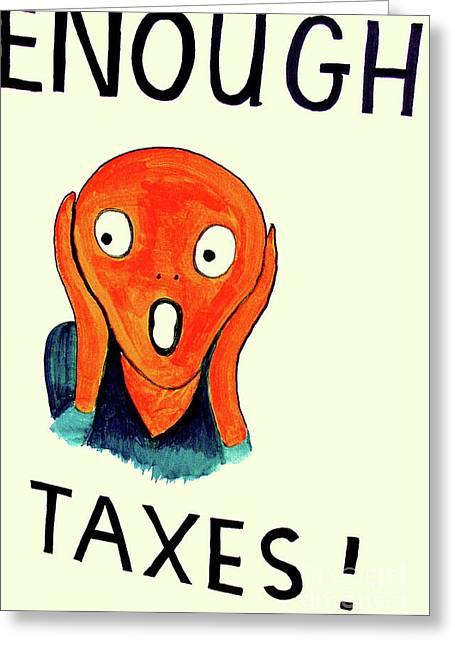 Taxpayer Scream Greeting Card by Joe Jake Pratt
