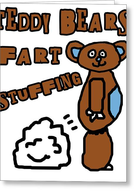 Teddy Bears Fart Stuffing 1 Greeting Card