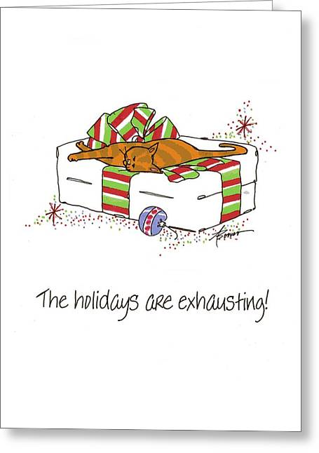 The Holidays Are Exhausting. Greeting Card