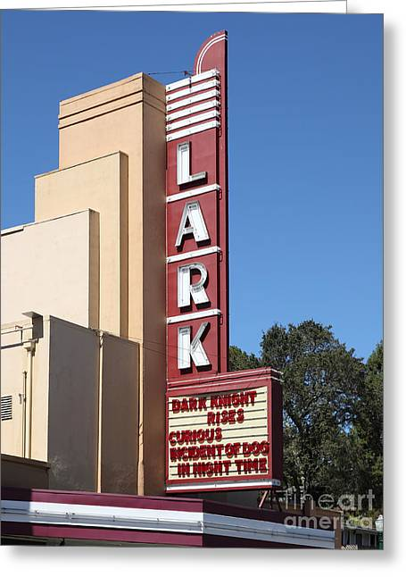 The Lark Theater In Larkspur California - 5d18482 Greeting Card by Wingsdomain Art and Photography
