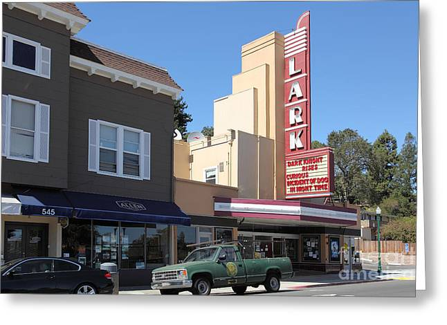 The Lark Theater In Larkspur California - 5d18483 Greeting Card by Wingsdomain Art and Photography