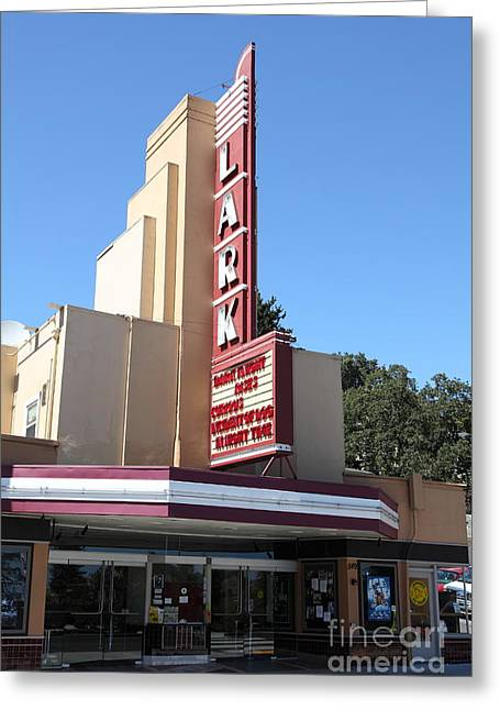 The Lark Theater In Larkspur California - 5d18484 Greeting Card by Wingsdomain Art and Photography