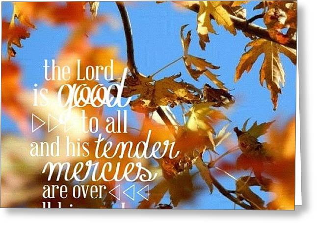 the  Lord  Is Good To All: And His Greeting Card by Traci Beeson