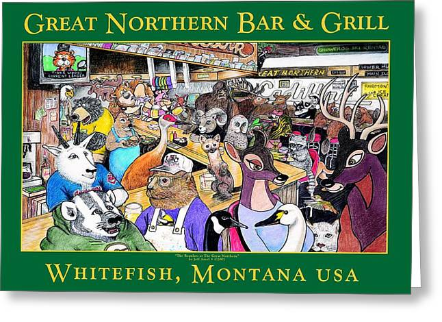 The Regulars At The Great Northern Greeting Card by Jeff Arcel