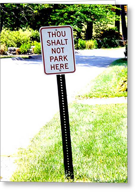 Thou Shalt Not Park Here Greeting Card by Seth Weaver