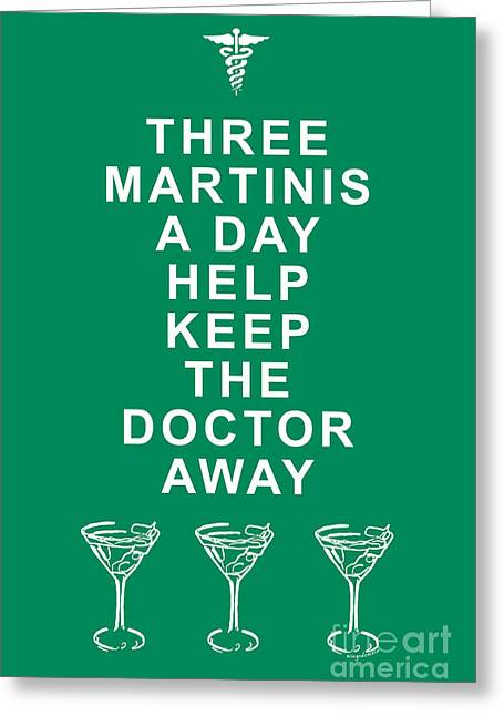Three Martini A Day Help Keep The Doctor Away - Green Greeting Card by Wingsdomain Art and Photography