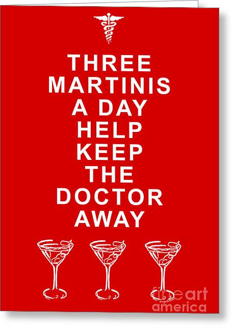 Three Martini A Day Help Keep The Doctor Away - Red Greeting Card by Wingsdomain Art and Photography