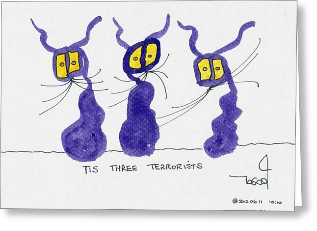 Three Terrorists Greeting Card by Tis Art