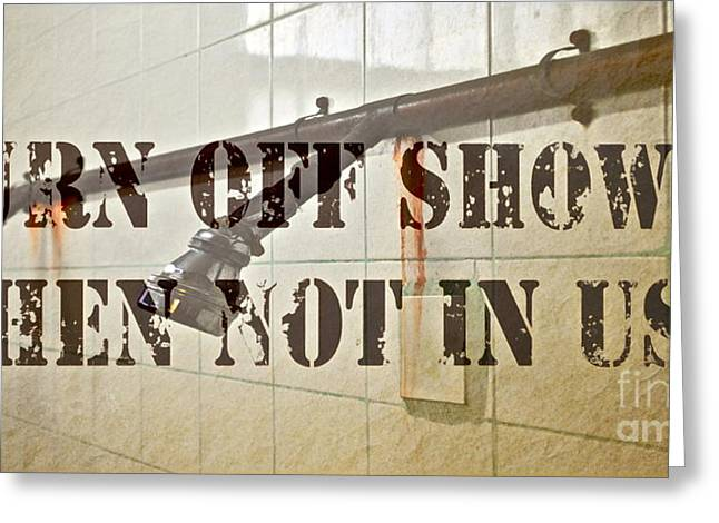 Turn Off Shower ... Greeting Card by Gwyn Newcombe
