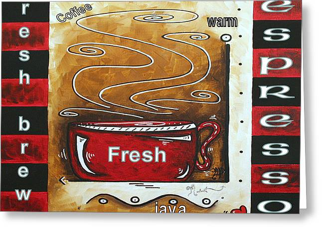 Warm Cup Of Joe Original Painting Madart Greeting Card by Megan Duncanson